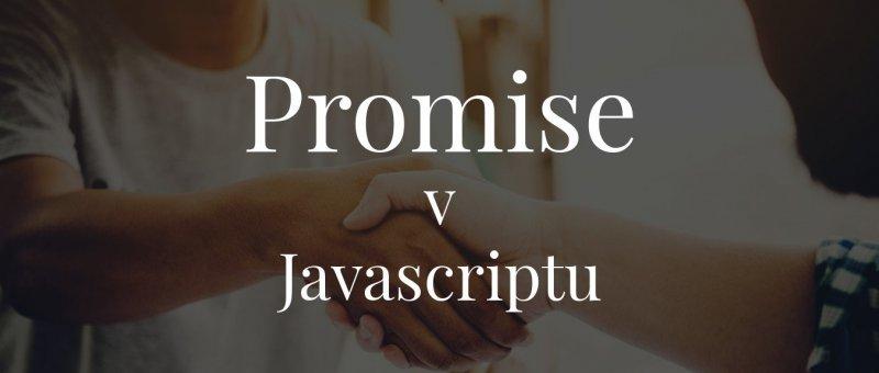 Promise v Javascriptu