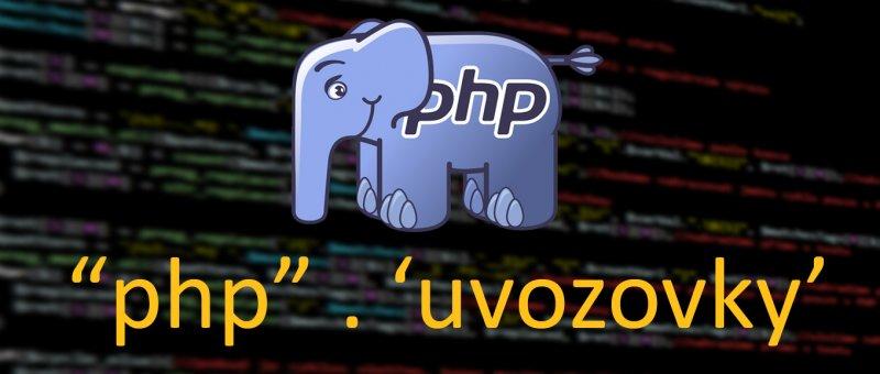 Jednoduché a dvojité uvozovky v PHP